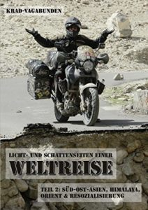 Motorrad Buch - Krad Vagabund Licht und Schattenseiten einer Weltreise Teil 2